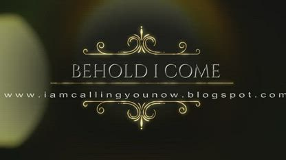 Behold I Come - My Testimony - Father's Call to Reach More Souls