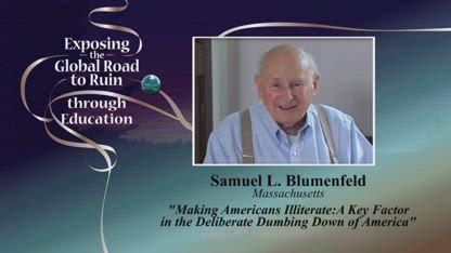 Dr. Samuel Blumenfeld--Making Americans Illiterate--Through Education