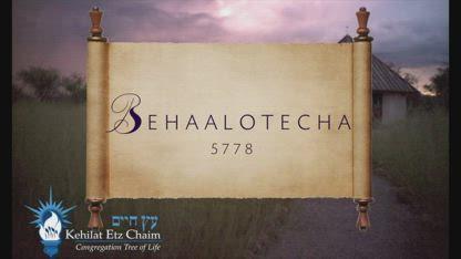 Parsha Behaalotecha 5778