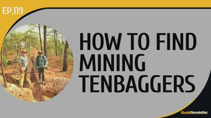 How to Find Mining Tenbaggers