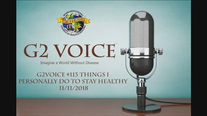 G2Voice 113 - Things I personally do to stay healthy 11/11/2018
