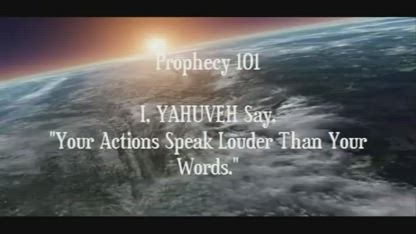 I, YAHUVEH, Say Your Actions Speak Louder Than Your Words! Prophecy Amightywind