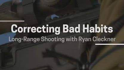 Correcting Bad Habits | Long-Range Rifle Shooting with Ryan Cleckner