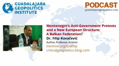 Filip Kovačević: Montenegro's Anti-Government Protests and a Balkan Federation?