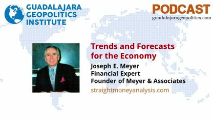 Joseph E. Meyer: Trends and Forecasts for the Economy