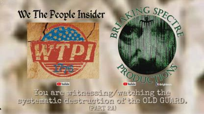 You Are Witnessing/Watching the Systematic Destruction of the OLD GUARD - Part 2A Google