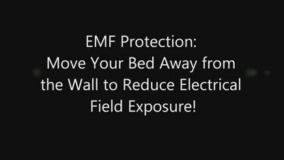 EMF Protection Reduce Exposure to Electric Fields - Move Your Bed Away from the Wall