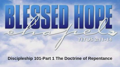 Discipleship 101-Part 1 The Doctrine of Repentance