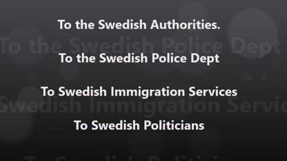 Message to Swedish Police & Authorities. We ask assistance against Incitement of Violence from SE