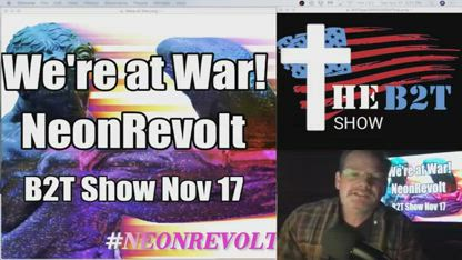 We are at War! NeonRevolt Decode - B2T Show Nov 17