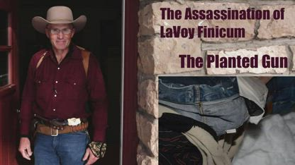 LaVoy Finicum: The Planted Gun