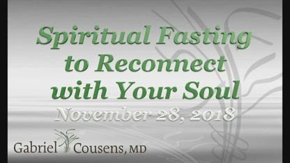 Spiritual Fasting to Reconnect with Your Soul [November 28, 2018]