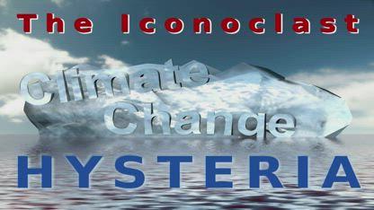 Iconoclast: Climate Hysteria Hustle