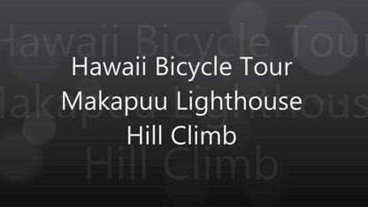 Hawaii Bicycle Tour - Makapuu Lighthouse Hill Climb