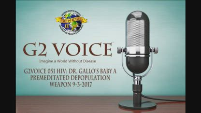 G2Voice #051 HIV Dr. Gallo's baby A Premeditated Depopulation Weapon 9-3-2017