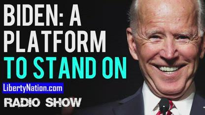 Biden: A Platform To Stand On