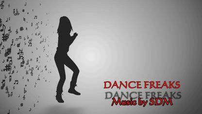 DANCE FREAKS - music by SDM- Official Lyric Music Video