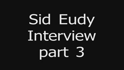 Sid Eudy Interview Part 3