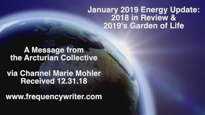 The Arcturian Collective: 2018 In Review & 2019's Garden of Life