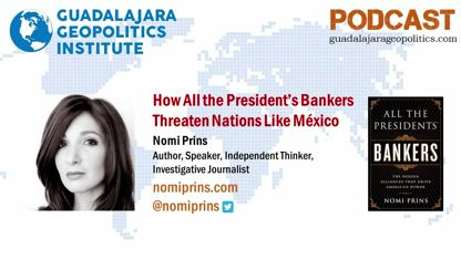 Nomi Prins: How All the President's Bankers Threaten Nations Like Mexico