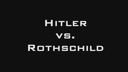 ADOLF HITLER VS ROTHSCHILDS BANKING CARTEL