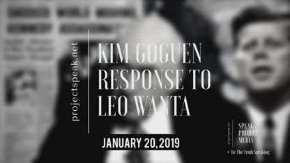 "Response To Leo Wanta by  Kimberly A Goguen aka Kim ""Possible""1/20/19"