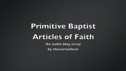 Primitive Baptist Articles of Faith Examined