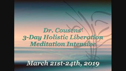 3-Day Holistic Liberation Meditation Intensive (March 21-24, 2019)