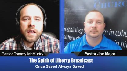 The Spirit of Liberty Broadcast #2: Once Saved Always Saved
