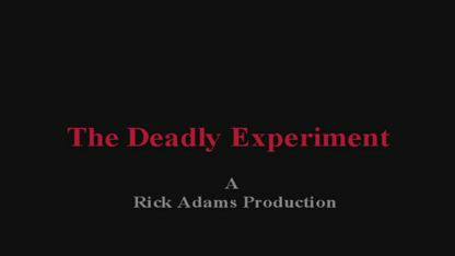 The Deadly Experiment!: The Brainwashed Never Question (Viewer Discretion Advised)