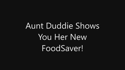 Aunt Duddie Shows You Her FoodSaver 5200