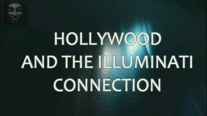 Anonymous. Hollywood and the Illuminati Connection. The Collective HQ